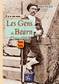 Serge Pacaud - Les Gens du Béarn à travers la carte postale.