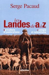 Serge Pacaud - Les Landes de A à Z.