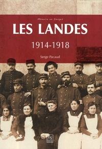 Serge Pacaud - Les Landes - 1914-1918.