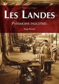 Serge Pacaud - Patrimoine industriel des Landes.