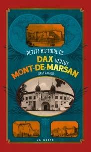 Serge Pacaud - Petite histoire de Dax versus Mont-de-Marsan.