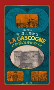 Serge Pacaud - Petite histoire de la Gascogne et du Béarn au Moyen Age.