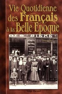 Serge Pacaud - Vie Quotidienne des Français à la Belle Epoque.
