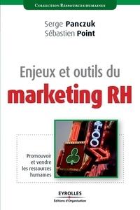 Serge Panczuk et Sébastien Point - Enjeux et outils du marketing RH - Promouvoir et vendre les ressources humaines.