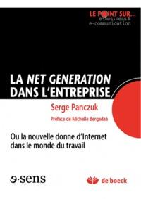 Serge Panczuk - Le Net Generation dans l'entreprise ou la nouvelle donne d'Internet dans le monde du travail.