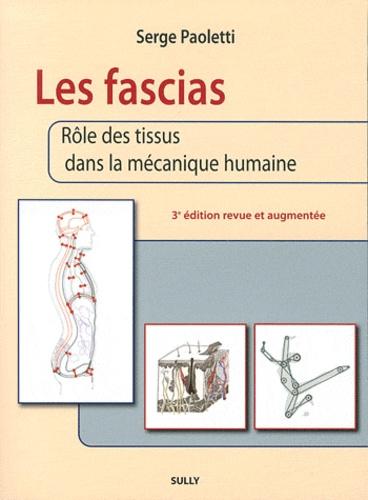 Serge Paoletti - Les fascias - Rôle des tissus dans la mécanique humaine.