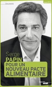 Serge Papin - Pour un nouveau pacte alimentaire.