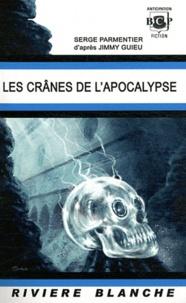 Serge Parmentier - Les crânes de l'Apocalypse.