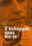 Serge Parot et Jean Sur - S'échapper, vous dis-je !.
