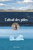 Serge Patrice Thibodeau - L'attrait des pôles.