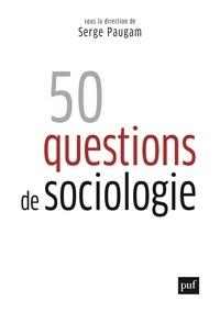 Serge Paugam - 50 questions de sociologie.