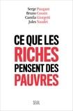 Serge Paugam et Bruno Cousin - Ce que les riches pensent des pauvres.