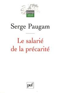 Serge Paugam - Le salarié de la précarité - Les nouvelles formes de l'intégration professionnelle.