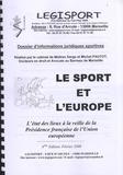 Serge Pautot et Michel Pautot - Le sport et l'Europe - L'état des lieux à la veille de la présidence française de l'Union européenne.
