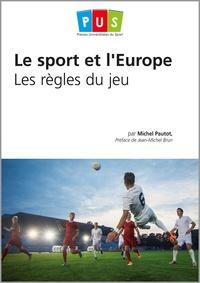 Serge Pautot - Le sport et l'Europe - Les règles du jeu.