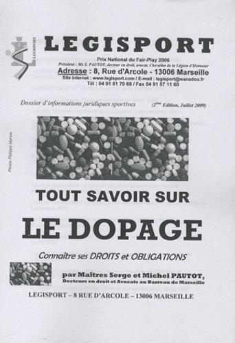 Serge Pautot et Michel Pautot - Tout savoir sur le dopage - Connaître ses droits et obligations.
