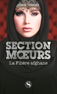 Serge Penger - La filière afghane.