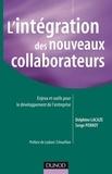 Serge Perrot et Delphine Lacaze - Réussir l'intégration de nouveaux collaborateurs en entreprise.