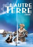 Serge Perrotin et  Beno - L'autre Terre Tome 3 : OodgeroO.