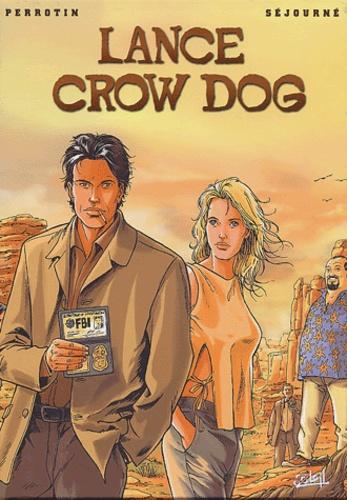 Serge Perrotin et Bruno Séjourné - Lance Crow Dog Coffret 5 volumes : Tome 1, Sangs mêlés. Tome 2, Coeur rouge - cheveux jaunes. Tome 3, La voie des étoiles. Tome 4, L'homme de Kitimat. Tome 5, Taïna.