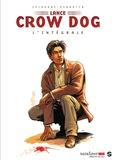 Serge Perrotin et Gaël Séjourné - Lance Crow Dog Intégrale : .