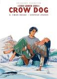 Serge Perrotin et Gaël Séjourné - Lance Crow Dog Tome 2 : Coeur rouge - Cheveux jaunes.