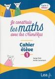 Serge Petit et Annie Camenisch - Je construis les maths avec les NuméRas Cycle 2 niveau 1 - Cahier élève 1.