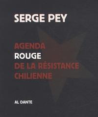 Serge Pey - Agenda rouge de la résistance chilienne - Suivi d'une lettre de Carmen Castillo à Serge.