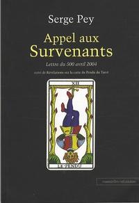 Serge Pey - Appel aux Survenants - Lettre du 500 avril 2004 suivi de Révélations sur la carte du pendu du tarot et autres poèmes.
