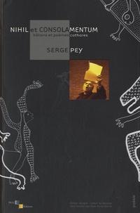 Serge Pey - Nihil et consolamentum - Bâtons et poèmes cathares, édition bilingue français-occitan.