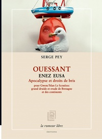 Serge Pey - Ouessant - Enez Eusa Apocalypse et droits de bris.