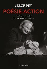 Serge Pey - Poésie-action - Manifeste provisoire pour un temps intranquille.