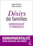 Serge Portelli et Clélia Richard - Désirs de familles - Homosexualité et parentalité.