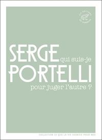 Serge Portelli - Qui suis-je pour juger l'autre ?.