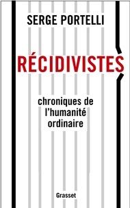 Serge Portelli - Récidivistes.
