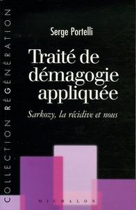 Serge Portelli - Traité de démagogie appliquée - Sarkozy, la récidive et nous.