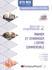 Serge Potiron et Nadia Le Grand - Animer et dynamiser l'offre commerciale BTS MCO bloc de compétences 2.