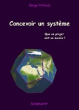 Serge Potteck - Concevoir un système - Que ce projet soit un succès !.