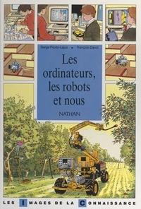 Serge Pouts-Lajus et  Collectif - Les ordinateurs, les robots et nous.