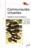 Serge Proulx et Louise Poissant - Communautés virtuelles : penser et agir en réseau.