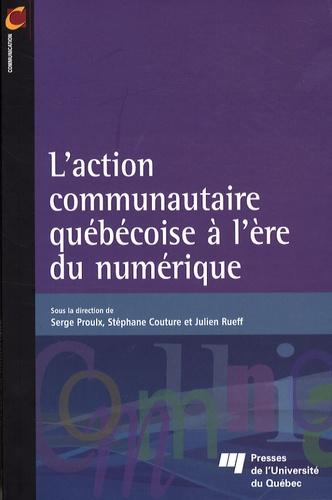 Serge Proulx et Stéphane Couture - L'action communautaire québécoise à l'ère du numérique.