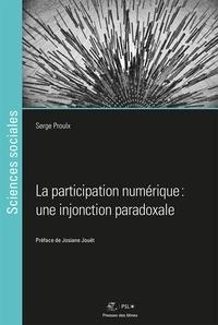 Serge Proulx - La participation numérique : une injonction paradoxale.