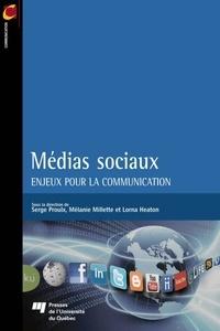 Serge Proulx et Mélanie Millette - Médias sociaux - Enjeux pour la communication.