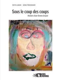 Serge Provencher et Édith Lanoir - Sous le coup des coups.
