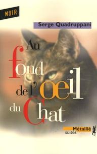 Serge Quadruppani - Au fond de l'oeil du chat.