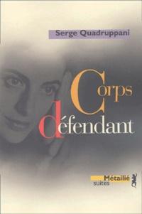 Serge Quadruppani - Corps défendant.