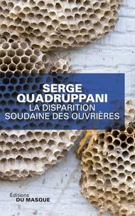 Serge Quadruppani - La disparition soudaine des ouvrières.