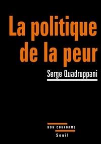 Serge Quadruppani - La politique de la peur.