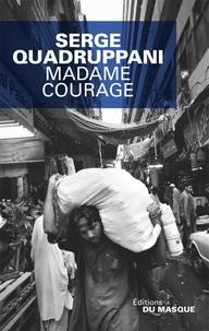 Serge Quadruppani - Madame courage.