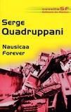 Serge Quadruppani - Nausicaa Forever - Aventures d'une jeune fille ordinaire dans Un Autre Monde Possible.